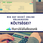 Mennyibe kerül egy online vállalkozás elindítása?